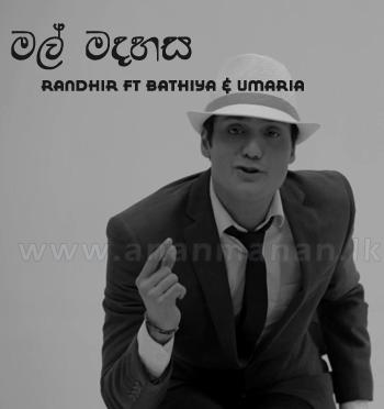 Mal Madahasa - Randhir ft Bathiya & Umaria
